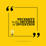 Inspirational motivational quote. Necessity is the mother of inv poster