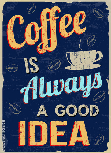 Poszter Coffee is always a good  idea retro poster