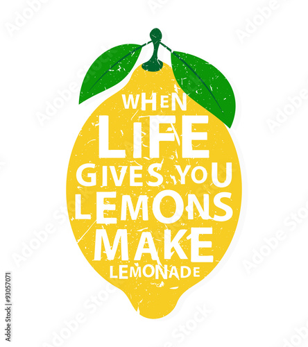 When life gives you lemons, make lemonade - motivational  quote - 93057071