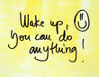 wake up you can do anything