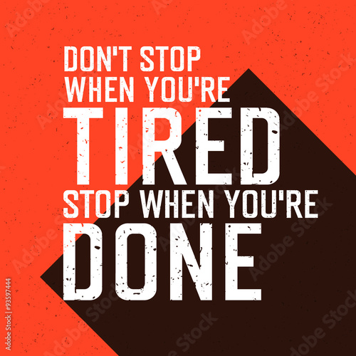 "Motivational poster with lettering ""Don`t stop when you`re tired Poster"