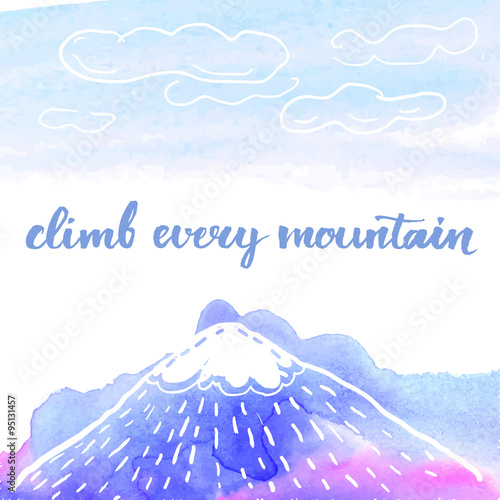 Climb every mountain. Calligraphy phrase, inspirational quote, brush lettering for cards, posters and social media content. Vector design