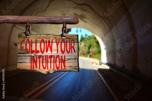 Follow your intuition motivational phrase Poster