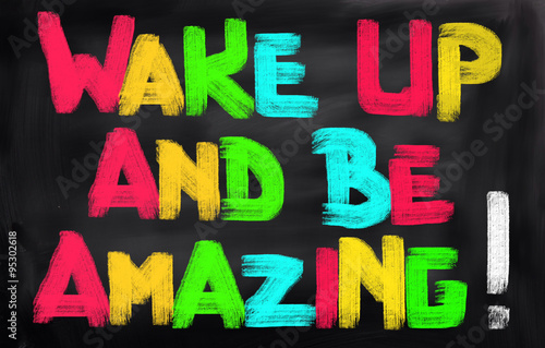 Poster Wake Up And Be Amazing Concept