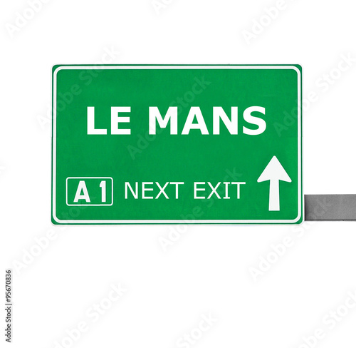 Poster LE MANS road sign isolated on white