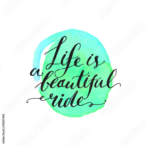 Inspirational quote - life is a beautiful ride Plakat