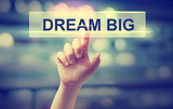 Dream Big concept with hand pressing a button - 95848289