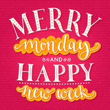 Merry monday and happy new week. Inspirational quote about week start for office posters and social media content. Typography design with calligraphy and lettering words. Bright pink and yellow colors