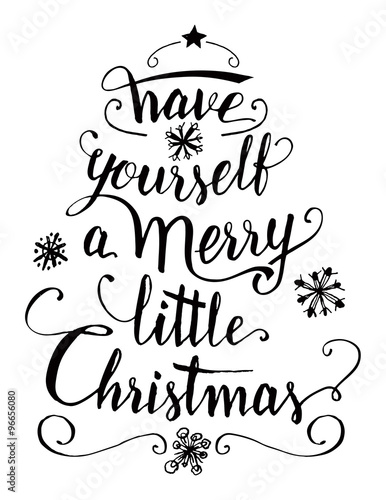 Quot have yourself a merry little christmas calligraphy