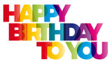 The word Happy Birthday To You. Vector banner with the text colo