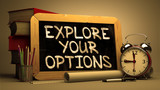 Explore Your Options. Motivational Quote on Chalkboard.