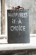 Happiness is a choice text