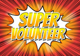 Super Volunteer - Comic book style word on abstract background.