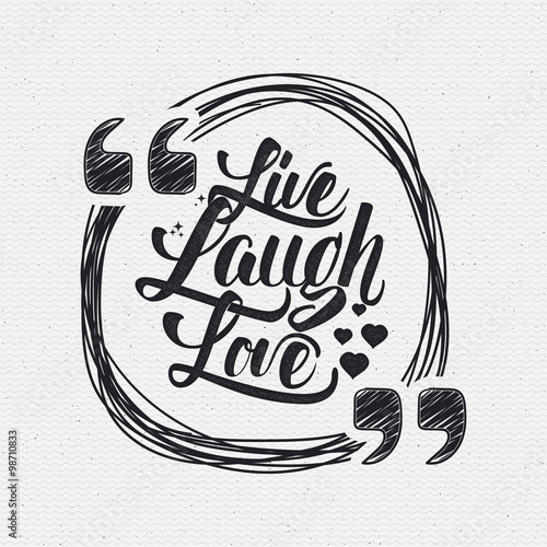 Live laugh love Hand lettering quote