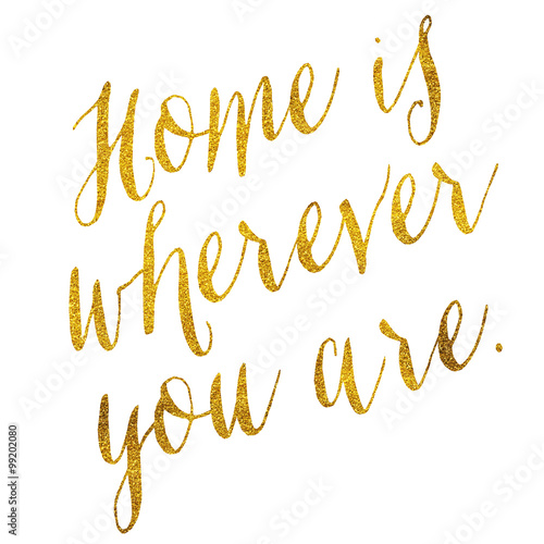 Plakát Home Is Wherever You Are Gold Faux Foil Metallic Glitter Quote I