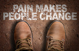 Top View of Boot on the trail with the text: Pain Makes People Change