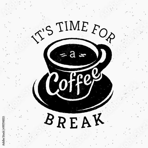Its time for a coffee break hipster stylized poster Poster