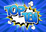 Top Ten - Comic book style word on comic book abstract background.