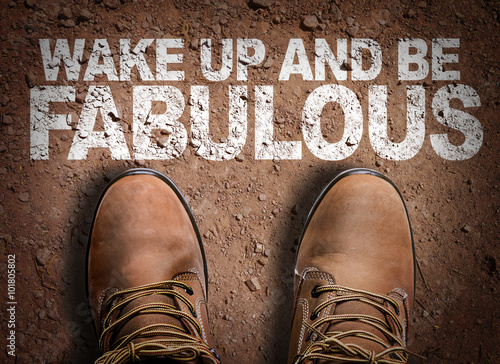 Poster Top View of Boot on the trail with the text: Wake Up and Be Fabulous