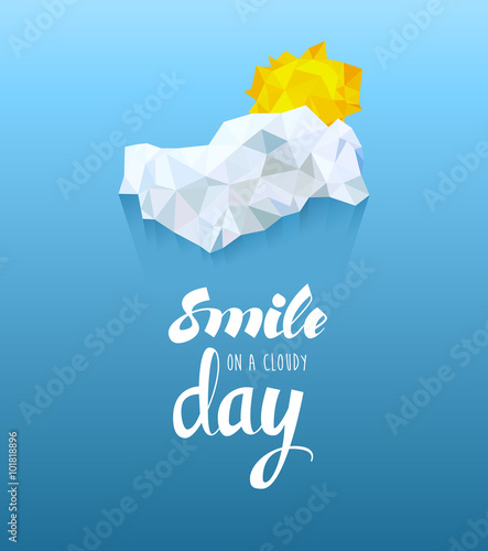 Fotobehang Positive Typography Smile On A Cloudy Day Lettering Low Poly Illustration