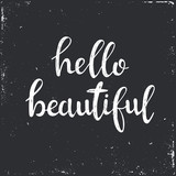 Hello beautiful.Hand drawn typography poster