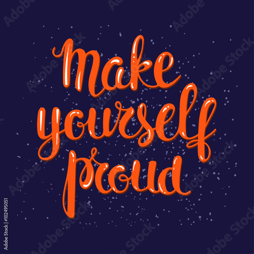 Make yourself proud - motivational poster. Plakat