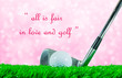 Golf ball and iron club and quote