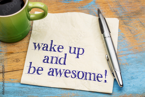 Poster wake up and be awesome on napkin