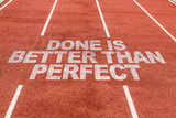 Done is Better than Perfect written on running track - 104222633