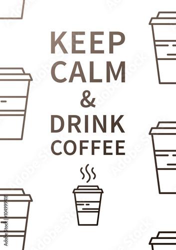 Keep calm and drink coffee плакат