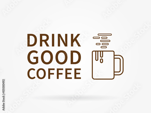 Drink good coffee плакат