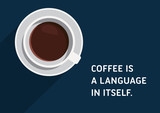 Coffee, Illustrated Quote - Coffee is a language in itself.