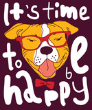 Happy time dog color poster sign.