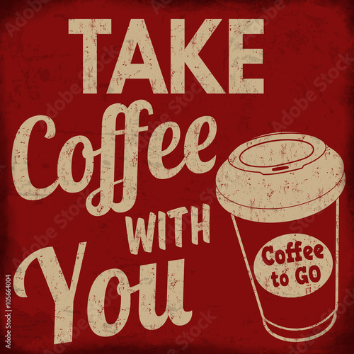 Plagát Take coffee with you retro poster
