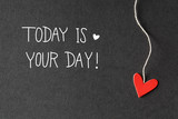 Today Is Your Day message with paper hearts