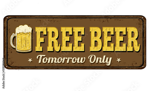 Aluminium Vintage Poster Free beer tomorrow vintage rusty metal sign
