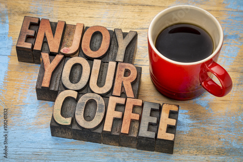 enjoy your coffee in wood type