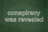 Political concept: Conspiracy Was Revealed on chalkboard background