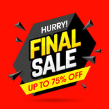 Hurry! Final Sale banner, poster background. Big sale, special offer, discounts, up to 75% off
