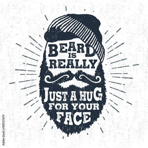 "Hand drawn badge with textured bearded face vector illustration and ""Beard is really just a hug for your face"" lettering Poster"