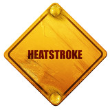 heatstroke, 3D rendering, isolated grunge yellow road sign