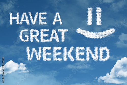 Have A Great Weekend Cloud Word With A Blue Sky Buy Photos Ap
