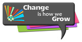 Change Is How We Grow Dark Comment Symbols