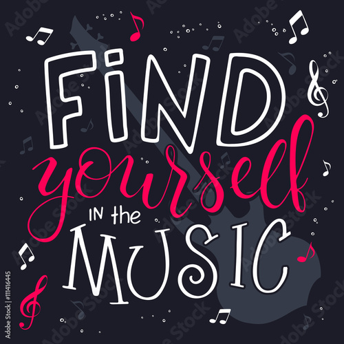 vector illustration of hand lettering text - find yourself in the music Poster