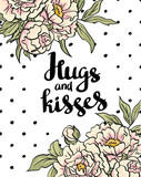 "Stylish love poster with peonies. Vintage vector lettering ""Hugs and kisses"". Valentine"