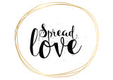 Spread love inscription. Greeting card with calligraphy. Hand drawn design. Black and white.