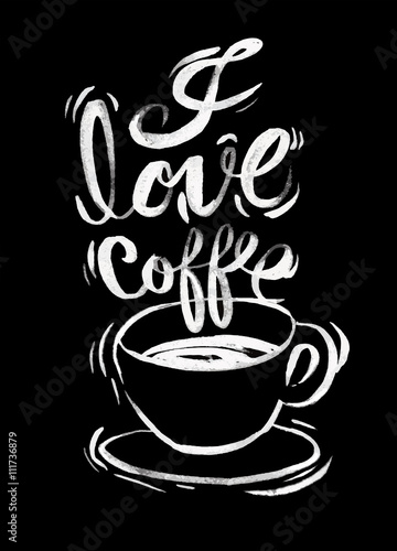 Poster, Tablou I love coffee,Modern brush calligraphy. Handwritten ink letterin