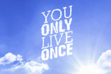 You Only Live Once cloud word with a blue sky