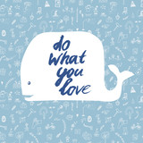 Do what you love motivational card with whale