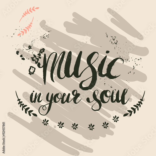 """Hand-drawn lettering """"music in your soul"""" Poster"""